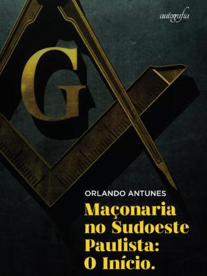 Maçonaria no Sudoeste Paulista: O Início