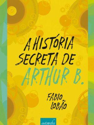 A história secreta de Arthur B.