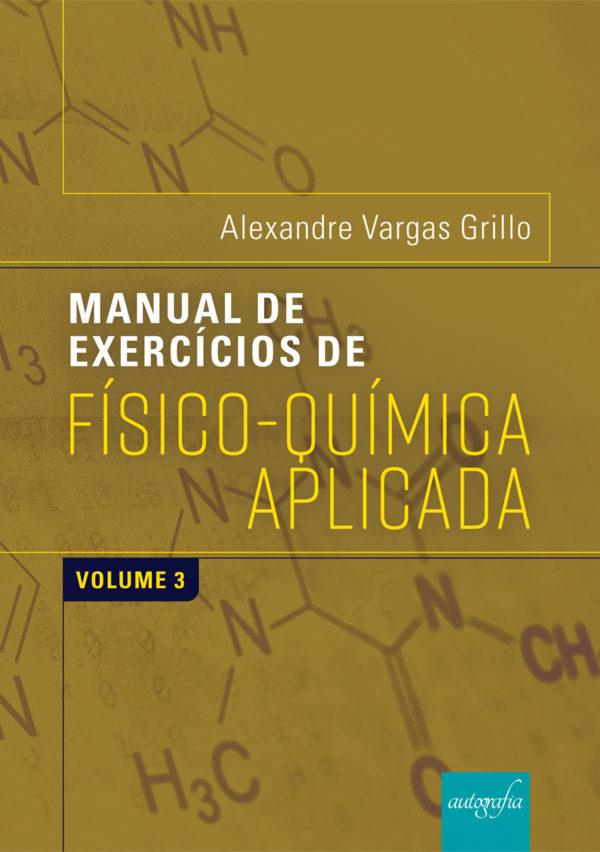 Manual de exercícios de físico-química aplicada: volume 3
